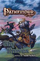 Sam Sykes: Pathfinder Tales: Shy Knives