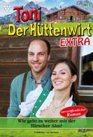 Friederike von Buchner: Toni der Hüttenwirt Extra 7 – Heimatroman