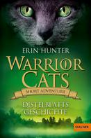 Erin Hunter: Warrior Cats - Short Adventure - Distelblatts Geschichte ★★★★★