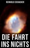 Reinhold Eichacker: Die Fahrt ins Nichts