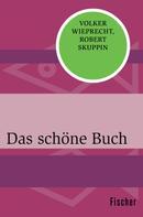 Volker Wieprecht: Das schöne Buch