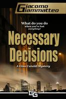 Giacomo Giammatteo: Necessary Decisions