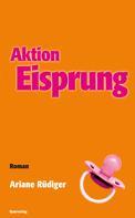 Ariane Rüdiger: Operation Eisprung ★★★★