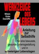 Wilhelm G Eisenlöffel: Werkzeuge des Lebens ★