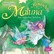 Maluna Mondschein. Ein magischer Schultag