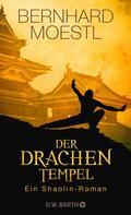 Bernhard Moestl: Der Drachentempel ★★★★