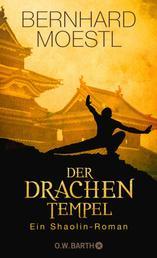 Der Drachentempel - Ein Shaolin-Roman