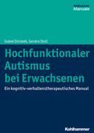 Isabel Dziobek: Hochfunktionaler Autismus bei Erwachsenen
