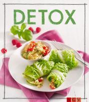 Detox - Das Rezeptbuch - Mit Genuss entgiften