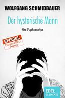 Wolfgang Schmidbauer: Der hysterische Mann ★★★★★