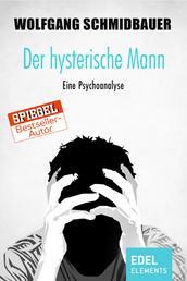 Der hysterische Mann - Eine Psychoanalyse
