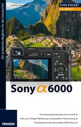 Foto Pocket Sony Alpha 6000 - Der praktische Begleiter für die Fototasche!