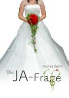 Andrea Späth: Die JA-Frage