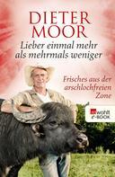Dieter Moor: Lieber einmal mehr als mehrmals weniger ★★★★