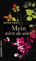 Katrin Rodeit: Mein wirst du sein ★★★★