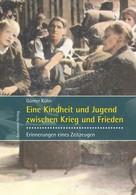 Günter Kühn: Eine Kindheit und Jugend zwischen Krieg und Frieden