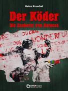 Heinz Kruschel: Der Köder