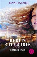 Janne Palmer: Berlin City Girls – Heimliche Träume