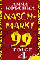 Anna Koschka: Naschmarkt 99 - Folge 4 ★★★★