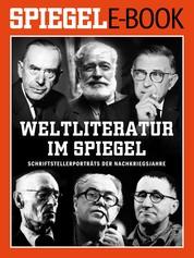 Weltliteratur im SPIEGEL - Band 1: Schriftstellerporträts der Nachkriegsjahre - Ein SPIEGEL E-Book
