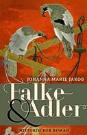 Johanna Marie Jakob: Falke und Adler