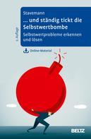 Harlich H. Stavemann: ... und ständig tickt die Selbstwertbombe
