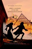 Susanne Pavlovic: Drei Lieder für die Königstochter ★★★★