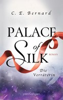 C. E. Bernard: Palace of Silk - Die Verräterin ★★★★