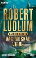 Robert Ludlum: Das Moskau Virus ★★★★