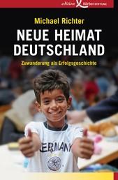 Neue Heimat Deutschland - Zuwanderung als Erfolgsgeschichte