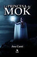 Ana Canti: La princesa de Mok