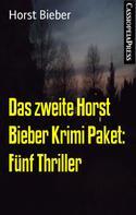 Horst Bieber: Das zweite Horst Bieber Krimi Paket: Fünf Thriller