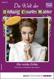 Die Welt der Hedwig Courths-Mahler 511 - Liebesroman - Die reiche Erbin