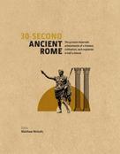 Dr. Matthew Nichols: 30-Second Ancient Rome