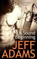 Jeff Adams: A Sound Beginning