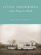 Erin Lehn Floresca: Little Snowbirds