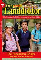 Tessa Hofreiter: Der neue Landdoktor 72 – Arztroman ★★★★★