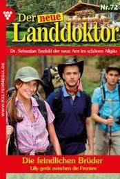 Der neue Landdoktor 72 – Arztroman - Die feindlichen Brüder