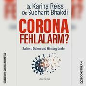Corona Fehlalarm? - Zahlen, Daten und Hintergründe