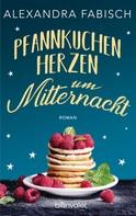 Alexandra Fabisch: Pfannkuchenherzen um Mitternacht ★★★★