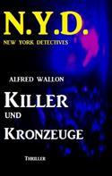 Alfred Wallon: N.Y.D. - Killer und Kronzeuge (New York Detectives)