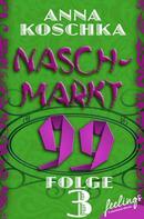Anna Koschka: Naschmarkt 99 - Folge 3 ★★★★★