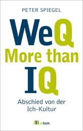 WeQ – More than IQ - Abschied von der Ich-Kultur