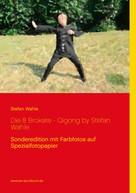 Stefan Wahle: Die 8 Brokate - Qigong by Stefan Wahle ★★★