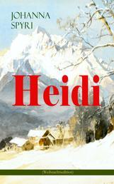 Heidi (Weihnachtsedition) - Illustrierte Ausgabe des beliebten Kinderbuch-Klassikers: Heidis Lehr- und Wanderjahre & Heidi kann brauchen, was es gelernt hat