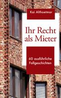 Kai Althoetmar: Ihr Recht als Mieter ★★★★★