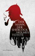 Graham Moore: Der Mann, der Sherlock Holmes tötete ★★★