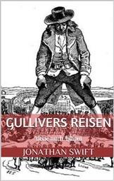 Gullivers Reisen. Erster Band - Reise nach Lilliput (Illustriert)