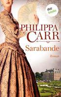 Philippa Carr: Sarabande: Die Töchter Englands - Band 4 ★★★★