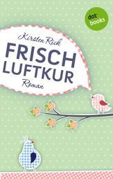 Frischluftkur - Roman